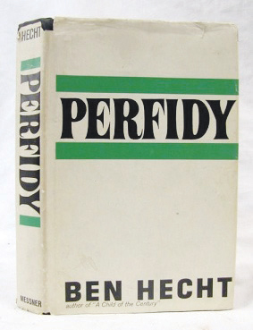 Perfidy, Hecht's account of the Kastner trial, expressed the author's deep disillusion with the State of Israel's new government