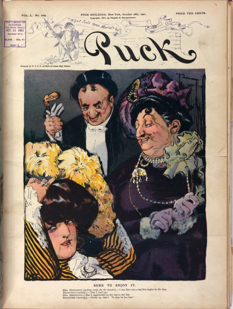 "Seeking entertainment, Yiddish-speaking audiences were unprepared for a heavy dose of Western culture. Rose Cecil O'Neill's ""Sure to Enjoy It,"" a caricature of a Jewish family on its way to the theater, appeared in the satirical magazine Puck, published in New York, 1901"