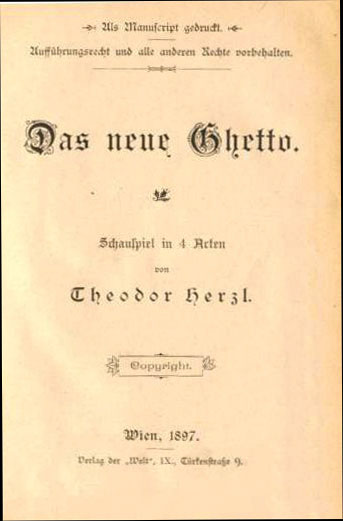 Herzl wrote The New Ghetto in just three weeks. Flyleaf of the published play