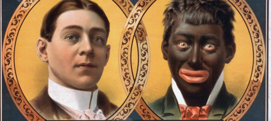 "Were the white artists who aped black music or appearances enamored with an exotic multiculturalism or ruthlessly exploiting another race? Before-and-after ""blackface"" poster advertising a minstrel show"