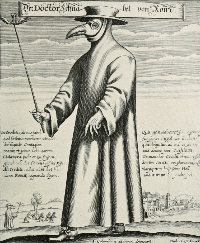 Vain attempt to avoid contagion? Bound by the Hippocratic oath to provide hope and healing despite personal risk, doctors wore masks when venturing out to treat the sick. This copper engraving, entitled Dr. Beak, dates from a much later outbreak in 17th-century Rome